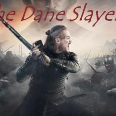 The_Dane_Slayer_Cometh (LoHN><WoLF)