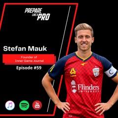 #59 - Stefan Mauk Founder of Inner Game Journal and captain of Adelaide United FC