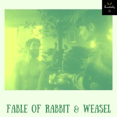Fable of Rabbit & Weasel
