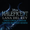 "Once Upon a Dream (From ""Maleficent""/Young Ruffian Remix)"