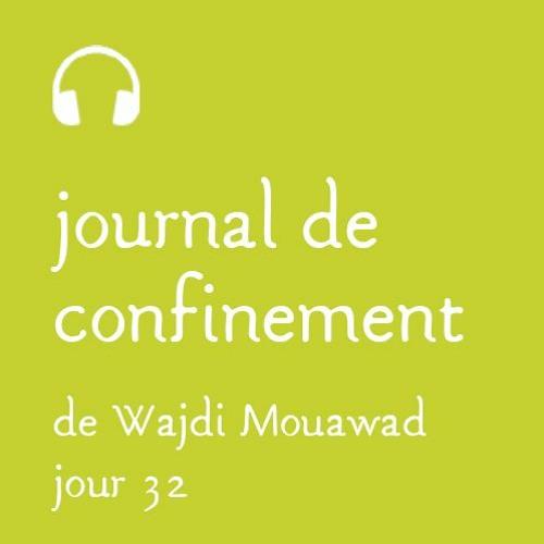 Vendredi 17 avril- Journal de confinement - Jour 32