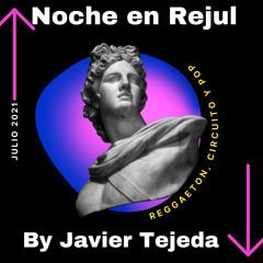 Noche En Rejul By Javier Tejeda (Julio 2021)