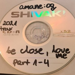 amaneog - be close, love me part 1-4 [unreleased/rare CD]