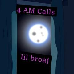 4 AM Calls [Prod. Sorrow Bringer]