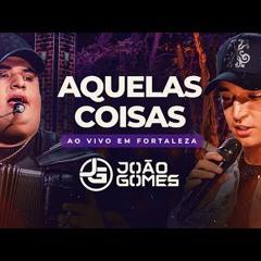 AQUELAS COISAS - João Gomes e Tarcísio do Acordeon