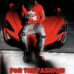 FOR THE FASHION