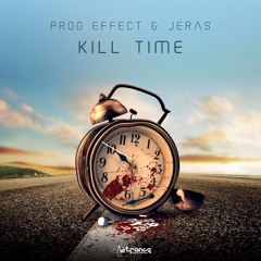 Prog Effect & Jeras - Kill time TEASER (out on Artrance Records)