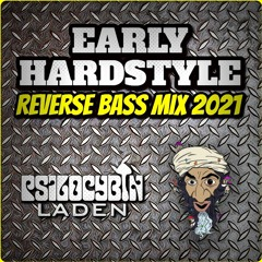 Early Hardstyle Reverse Bass Mix 2021