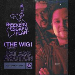 Weekend Escape Plan 20 w/ Fat Ass Friction x WOMR