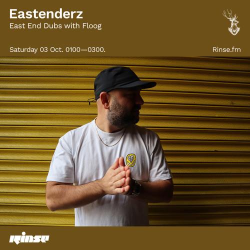 Eastenderz: East End Dubs with Floog - 03 October 2020