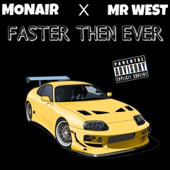 Faster then ever (feat Mr. WE$T)