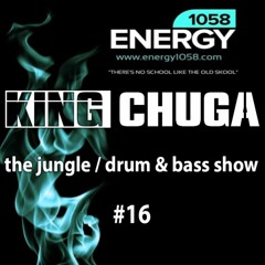 The Jungle/Drum & Bass Show with King Chuga #016