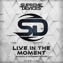 Supreme Devices - Live In The Moment