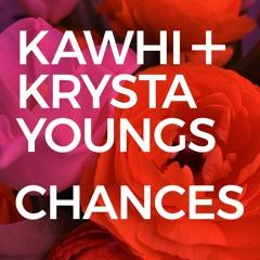 KAWHI Feat. Krysta Youngs - Chances