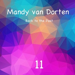 Mandy van Dorten - Back to the Past 11 Techno Classics ( 2000 - 2009 )