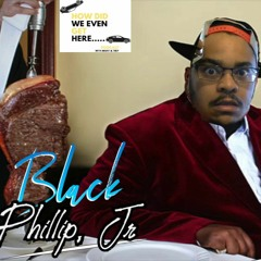 Episode 79   Black Phillip, Jr. or Know Your Worth, King