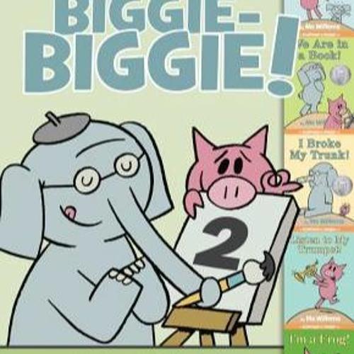 #^R.E.A.D.^ An Elephant  Piggie Biggie Volume 2! [Epub]$$