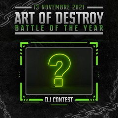 Art Of Destroy - Battle of the Year Dj Contest