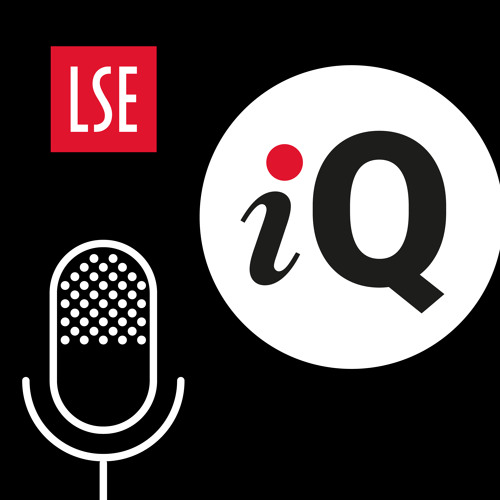 LSE IQ podcast | Intelligent questions with social science answers