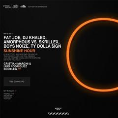 FAT JOE, DJ KHALED, AMORPHOUS VS SKRILLEX, BOYS NOIZE, TY DOLLA $IGN - Sunshine Hour