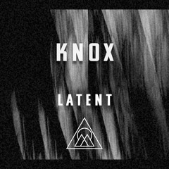 Knox - Latent