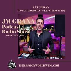 JM Grana Podcast Radio Show Week 25 (2021)