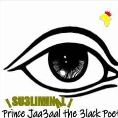 Su3liminal - Prince Jaa3aal The 3lack Poet