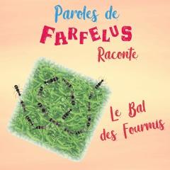Histoire LE BAL DES FOURMIS par Paroles de Farfelus