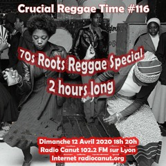 Crucial Reggae Time #116 70s Roots Reggae Special 2 hours long