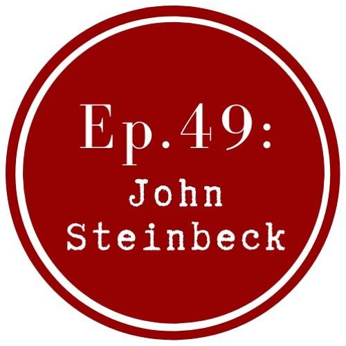 Get Lit Episode 49: John Steinbeck