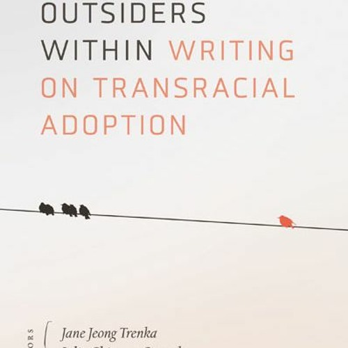 Ep. 18: Outsiders Within: Korean adoptees Jane Jeong Trenka and Ami Nafzger share their stories.