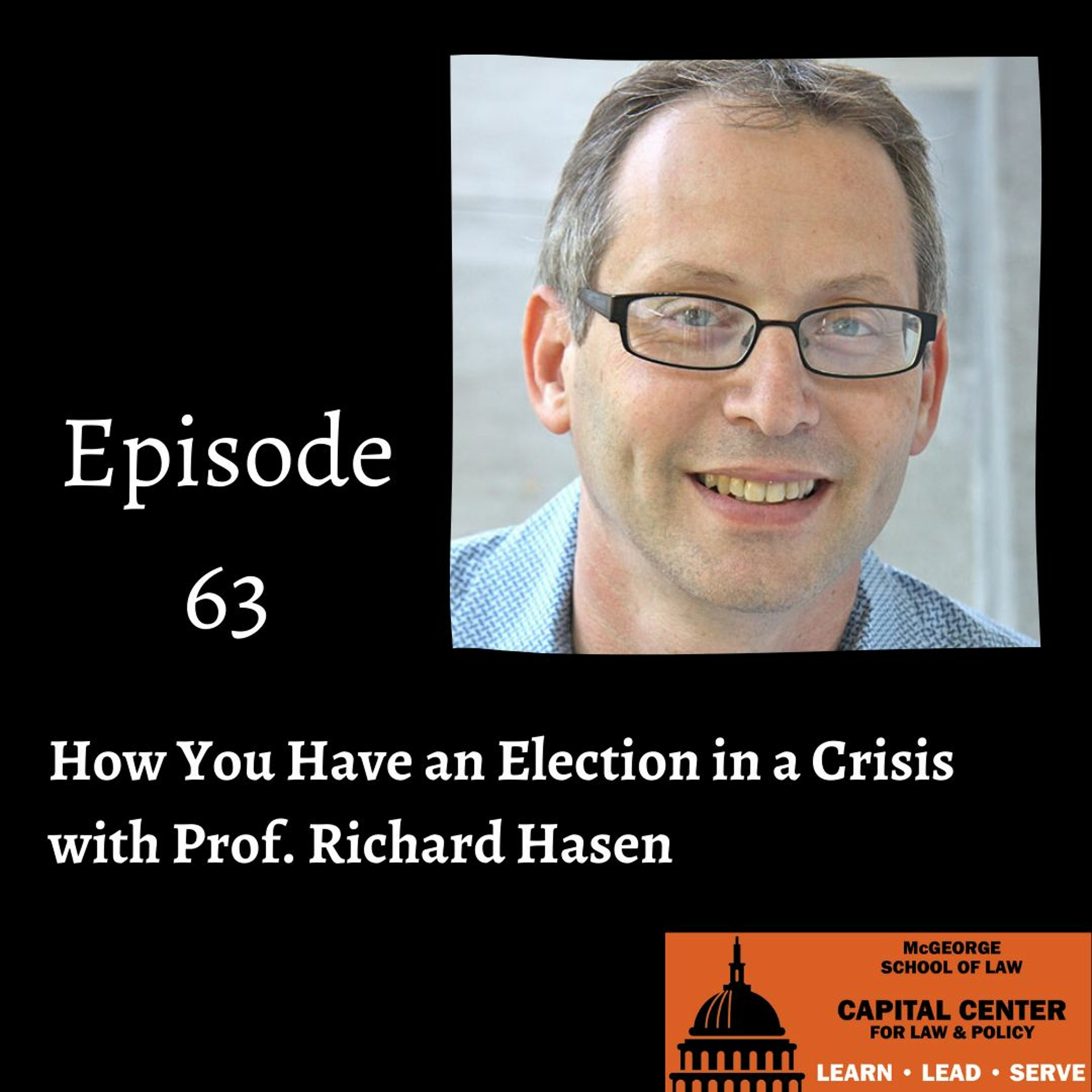 Episode 63: How You Have an Election in a Crisis w Prof. Richard Hasen