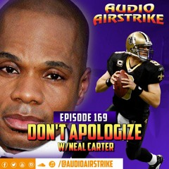Episode 169: Don't Apologize w/ Neal Carter