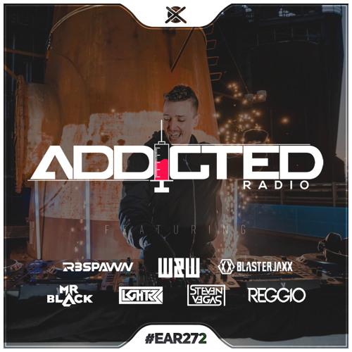 Addicted Radio #272
