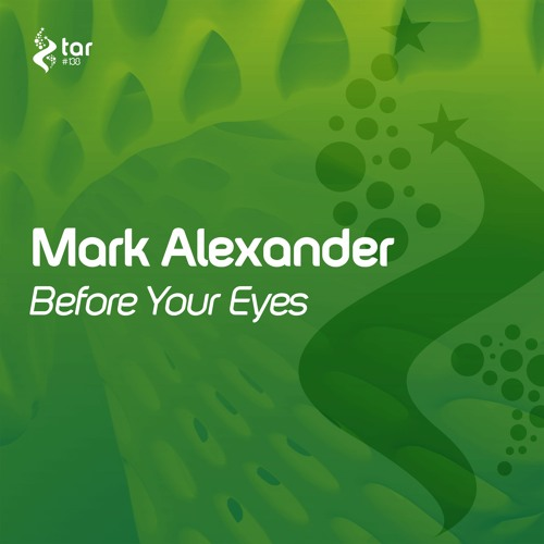 [OUT NOW!] Mark Alexander - Before Your Eyes (Original Mix) [TAR#138]