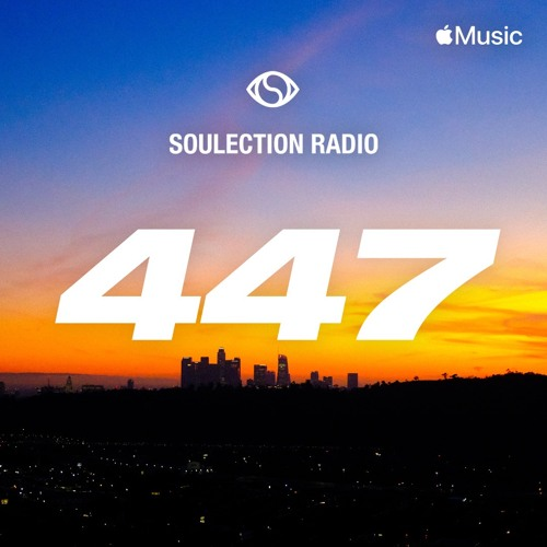 Soulection Radio Show #447