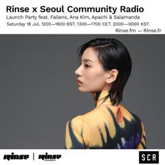 Rinse x Seoul Community Radio Launch: Ana Kim - 18 July 2020