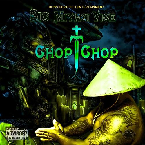 Chop Chop (Miyagi Vice)