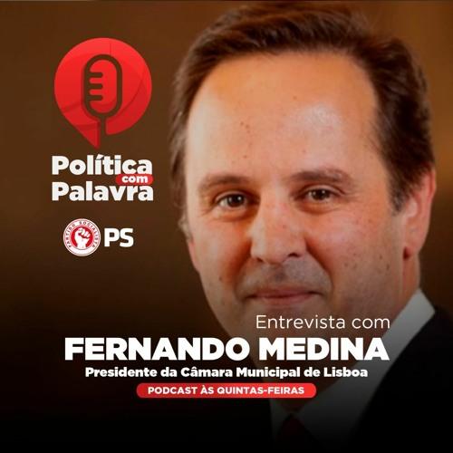Podcast Política com Palavra: Entrevista a Fernando Medina