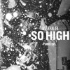 So High (feat. Ghost Loft)