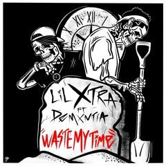 Waste My Time ~ Feat. Demxntia - Prod. Kado
