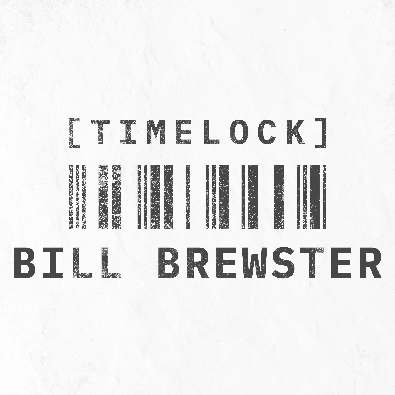 Timelock // BILL BREWSTER // May 2020