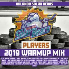Orlando Solar Bears Players Warmup Mix 2019