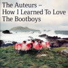 How I Learned To Love The Bootboys