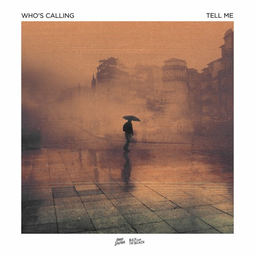 Who's Calling - Tell Me