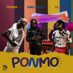 Ponmo (feat. Lil Kesh & Naira Marley)