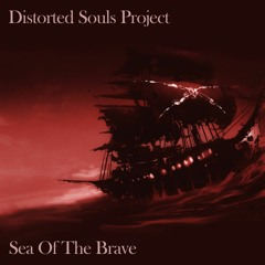 Distorted Souls Project - Sea Of The Brave