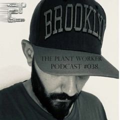 Eclectic Podcast 038 with The Plant Worker