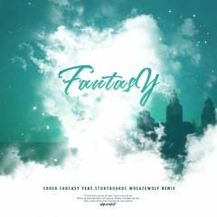 Ennex(ft.STORYBOARDS) - Fantasy || Wheazewolf Remix