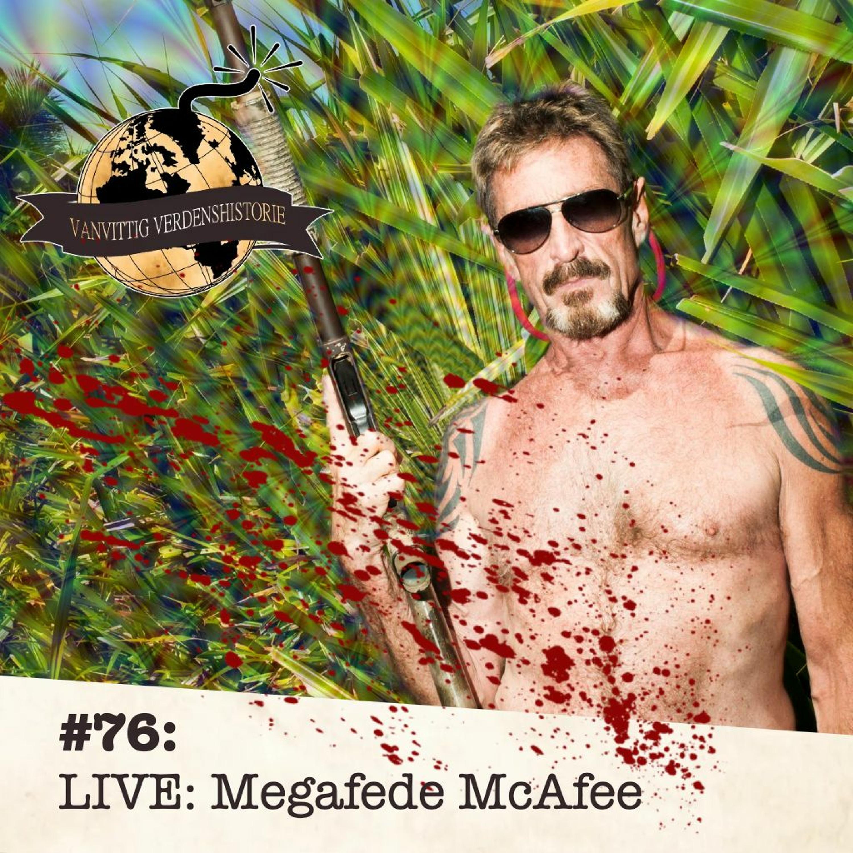#76: LIVE: Megafede McAfee